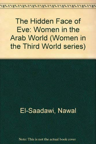 9780905762500: Hidden Face of Eve: Women in the Arab World