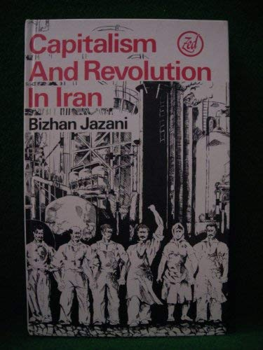 9780905762821: Capitalism and Revolution in Iran (Middle East series) (English and Persian Edition)