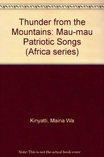 Thunder from the Mountains: Mau-mau Patriotic Songs: Kinyatti, Maina Wa
