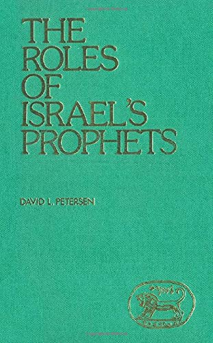 9780905774329: The Roles of Israel's Prophets (Jsot No. 17)