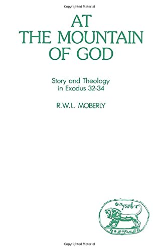 9780905774459: At the Mountain of God: Story and Theology in Exodus 32-34 (JSOT supplement)