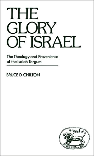 9780905774466: The Glory of Israel: The Theology and Provenience of the Isaiah Targum (Journal for the Study of the Old Testament)