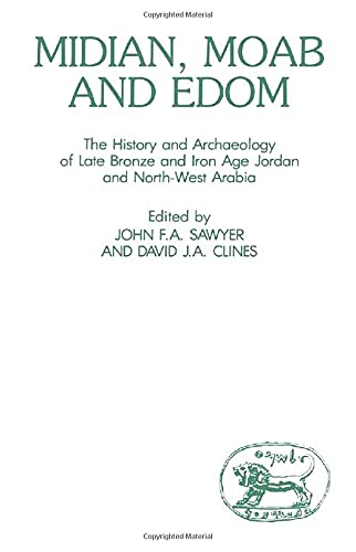 Midian, Moab and Edom: The History and: Sawyer John F.A.