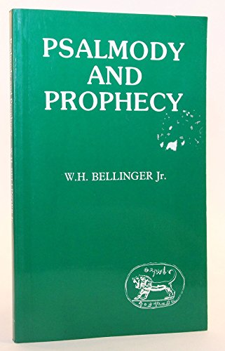 Psalmody and Prophecy: Bellinger, William H., Jr.