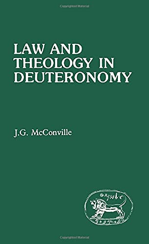 Law and Theology in Deuteronomy (JSOT supplement): McConville, J. G.