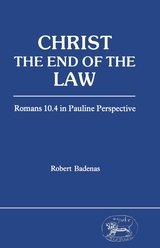 9780905774947: Christ: The End of the Law : Romans 10.4 in Pauline Perspective (JSNT supplement)