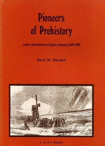 9780905777313: Pioneers of Prehistory: Leaders and Landmarks in English Archaeology, 1500-1900