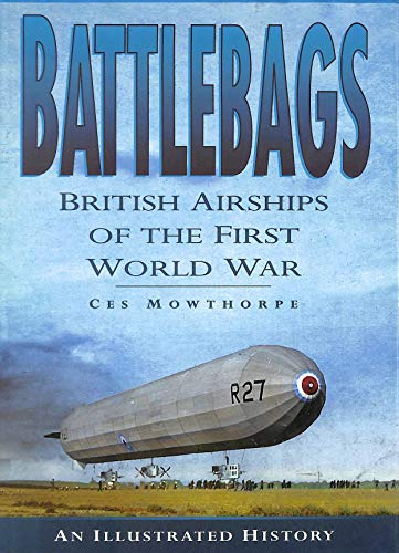 9780905778136: Battlebags British Airships of First WW