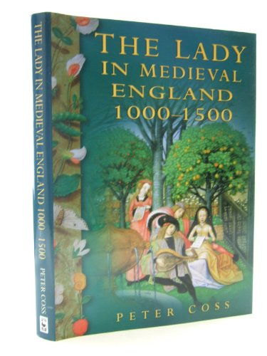 9780905778365: The Lady In Medieval England 1000-1500