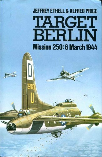 9780905778808: Target Berlin: Mission 250, 6 March 1944