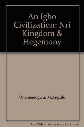 9780905788081: An Igbo Civilization: Nri Kingdom & Hegemony