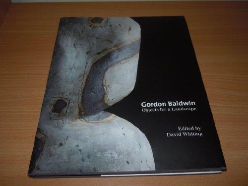 9780905807270: Gordon Baldwin Objects for a landscape