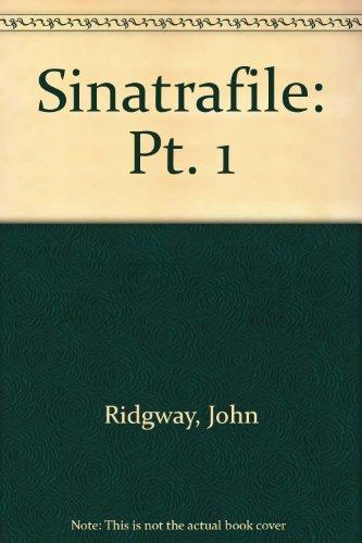 The Sinatrafile 3 Vols: Ridgway John
