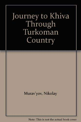 The Country of the Turkomans: An Anthology of Exploration from the Royal Geographic Society: ...