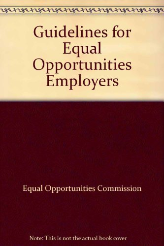 Guidelines for Equal Opportunities Employers.: Equal Opportunities Commission