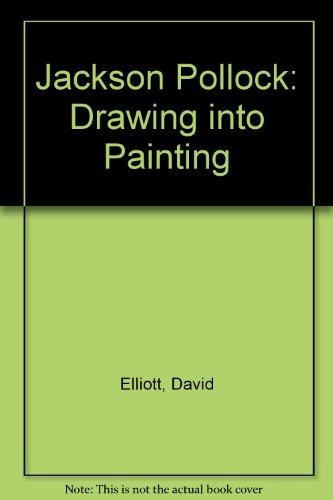 Drawing into painting. Eine Ausstellung unter der: Pollock, Jackson:
