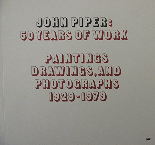 John Piper: 50 Years of Work- Paintings,