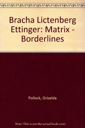 Bracha Lictenberg Ettinger: Matrix - Borderlines (9780905836805) by [???]