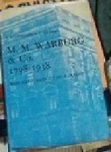 M.M. Warburg & Co. 1798-1938: Merchant Bankers of Hamburg: Rosenbaum, E. and A.J. Sherman