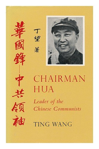9780905838229: Chairman Hua: Leader of the Chinese Communists