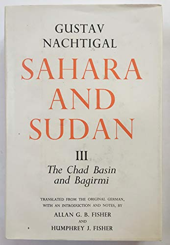 Sahara and Sudan: Chad Basin and Bagirmi v.3 (Hardback): Gustav Nachtigal