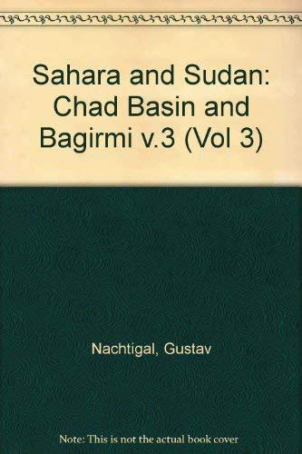 Sahara and Sudan: Chad Basin and Bagirmi: Nachtigal, Gustav