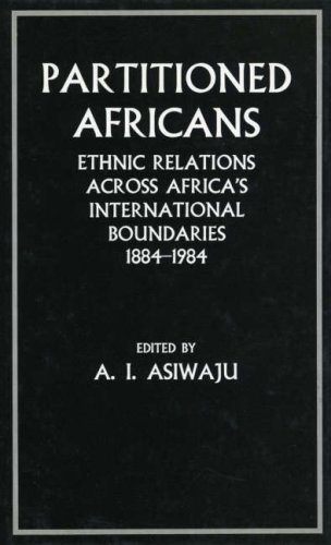 9780905838915: Partitioned Africans: Ethnic Relations Across Africa's International Boundaries, 1884-1984