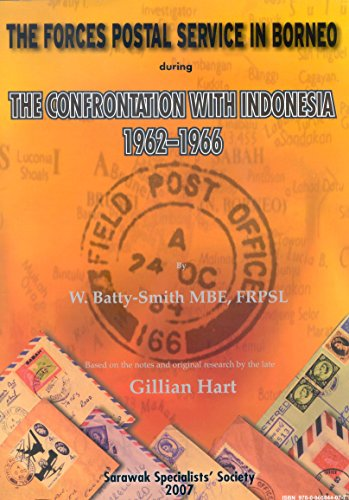 9780905844077: The Forces Postal Service in Borneo During the Confrontation with Indonesia 1962-1966