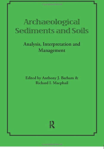 9780905853314: Archaeological Sediments & Soils: Analysis, Interpretation and Management