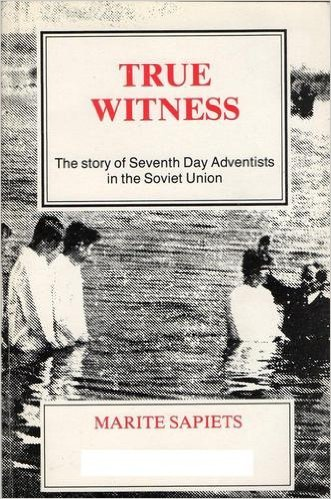 9780905870052: True Witness: Story of the Seventh Day Adventists in the Soviet Union