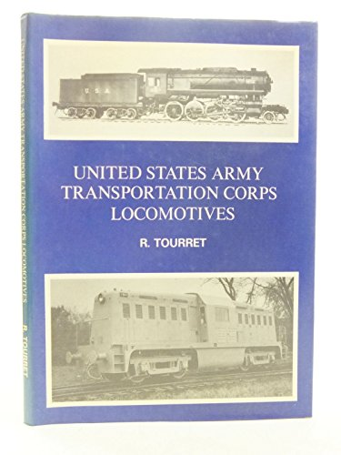 United States Army Transportation Corps Locomotives: Tourret, R.