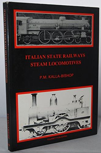 Italian State Railways Steam Locomotives: Kalla-Bishop, P.M.