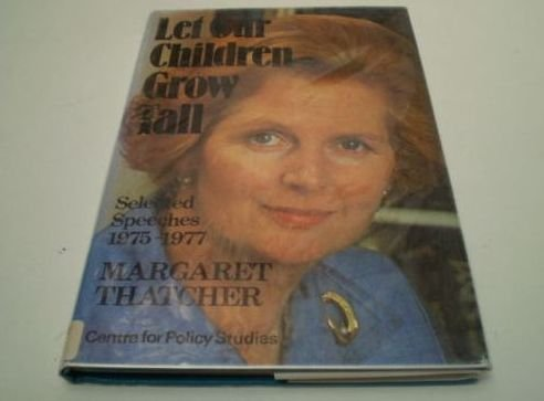 9780905880068: Let Our Children Grow Tall: Selected Speeches, 1975-77