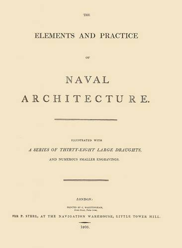 9780905887005: Elements and Practice of Naval Architecture