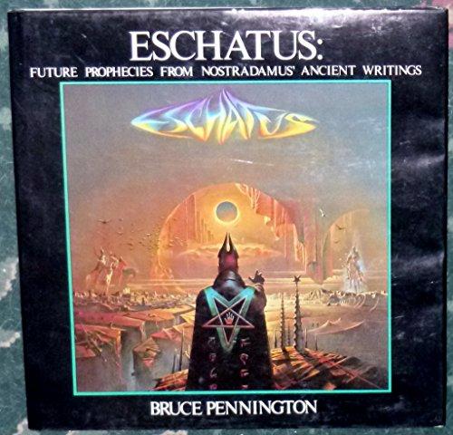 9780905895048: Eschatus: Future Prophecies from Nostradamus' Ancient Writings