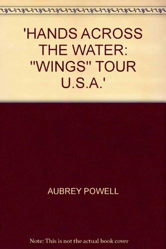 9780905895109: HANDS ACROSS THE WATER: \WINGS\ TOUR U.S.A.