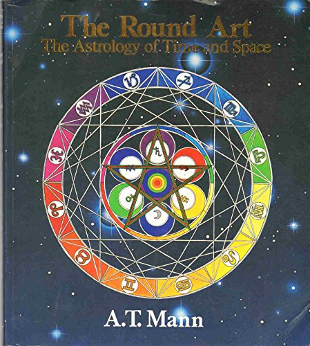 9780905895185: The Round Art: Astrology of Time and Space
