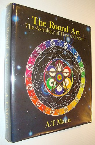 9780905895192: The Round Art: Astrology of Time and Space