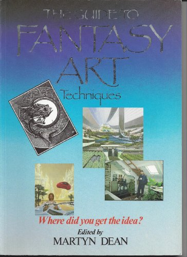 9780905895529: The Guide to Fantasy Art Techniques