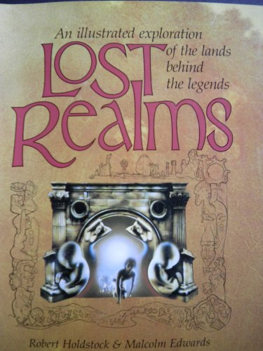 9780905895918: Lost Realms: An illustrated exploration of the lands behind the legends