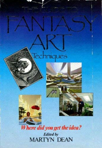9780905895970: The Guide to Fantasy Art Techniques