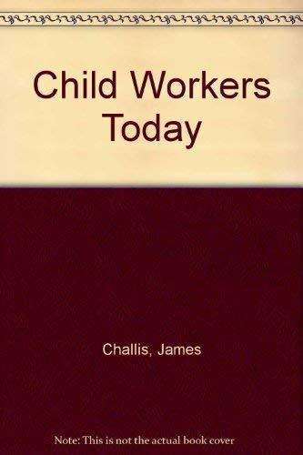 Child Workers Today: Challis, James; Elliman,