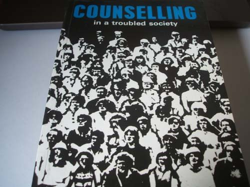Counselling in a Troubled Society.: Dean, Harry ; Dean, Margaret