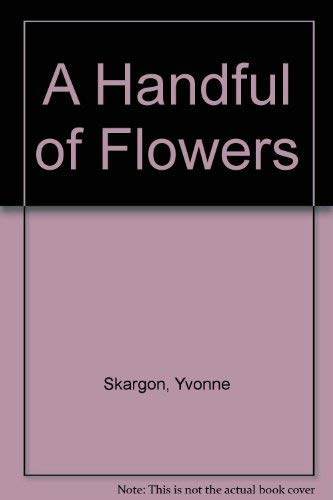 9780905899312: A Handful of Flowers