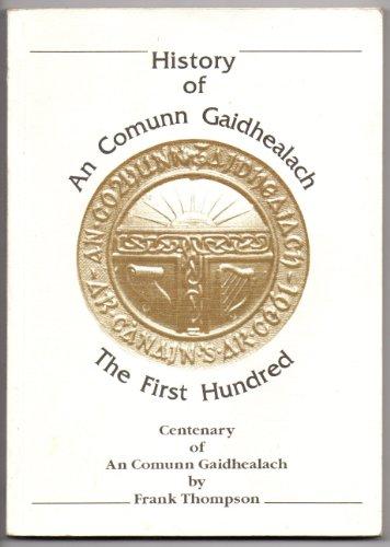 9780905905068: History of An Comunn Gaidhealach: The first hundred (1891-1991) : centenary of An Comunn Gaidhealach