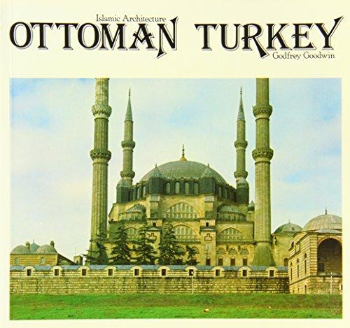 Ottoman Turkey (Islamic Architecture): Godfrey Goodwin