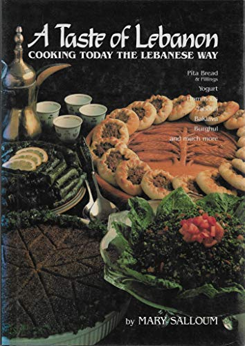 9780905906126: A Taste of Lebanon: Cooking Today the Lebanese Way
