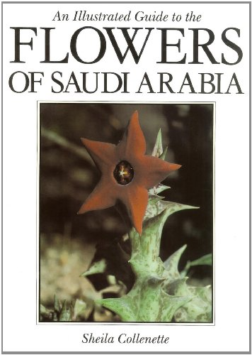 Illustrated Guide to the Flowers of Saudi: Sheila Collenette