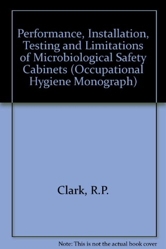 9780905927169: Performance, Installation, Testing and Limitations of Microbiological Safety Cabinets (Occupational Hygiene Monograph)