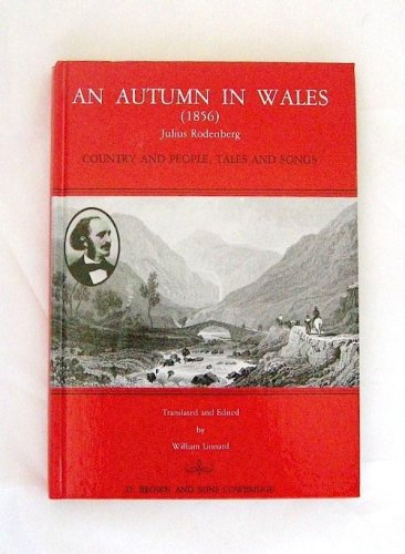 An Autumn in Wales (1856): Country and People, Tales and Songs